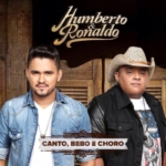 Humberto & Ronaldo – CD Canto, Bebo e Choro