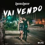 Lucas Lucco – Vai Vendo