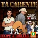 Felipe & Abraão – Tá Carente part. Pedro Paulo & Alex