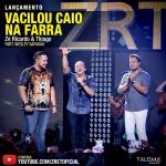 Zé Ricardo & Thiago – Vacilou Caio Na Farra Part. Wesley Safadão