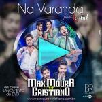Max Moura & Cristiano – Na Varanda Part. Loubet