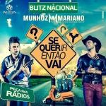 Munhoz & Mariano – Se Quer Ir Então Vai