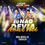 Lucas & Higor Lima – Eu Não Devia Amar Você