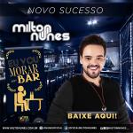Milton Nunes – Eu Vou Morar No Bar