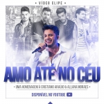 """Sertanejos divulgam clipe """"Amo Até No Céu"""" dedicado a Cristiano Araújo"""