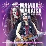Maiara & Maraisa – CD Ao Vivo em Goiânia