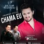 Victor Marinho – Chama Eu Part. João Neto & Frederico