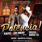 Tato & Ed Reis – Potência Part. Bruno & Barretto