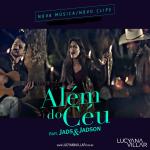 Lucyana Villar – Além do Céu Part. Jads & Jadson