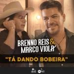 """""""Tá Dando Bobeira"""" a nova música de Brenno Reis & Marco Viola"""