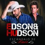 """Edson & Hudson colocam em pré-venda o novo disco """"Escândalo de Amor"""""""