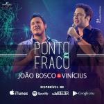 João Bosco & Vinícius – Ponto Fraco