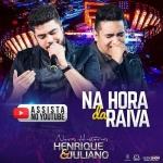 Henrique & Juliano – Na Hora da Raiva