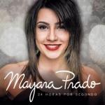 Mayara Prado – CD 24 Horas Por Segundo