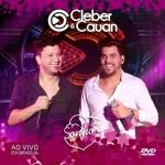 Cleber & Cauan – CD Sonho – Ao Vivo em Brasília