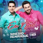 Sinésio & Henrique – Eu Não