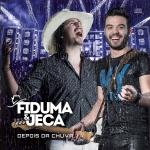 Fiduma & Jeca – CD Depois da Chuva