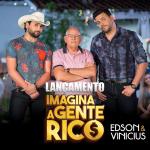 """Edson & Vinícius lançam nova música """"Imagina a Gente Rico"""""""