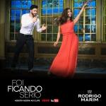 Rodrigo Marim – Foi Ficando Sério