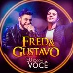Fred & Gustavo – CD Eu Tô Com Você