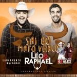 """Léo & Raphael lançam """"Sai do Mato Veiaco"""" com Pedro Paulo & Alex"""