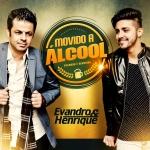 Evandro & Henrique – Movido a Álcool