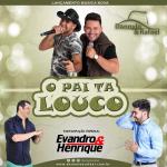 Dannylo & Rafael – O Pai Ta Louco Part. Evandro & Henrique