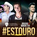 """Gabriel Lorenzo lança """"#Estouro"""" com participação de Bruno & Barretto"""