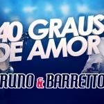 """Bruno & Barretto lançam nova música de trabalho """"40 Graus de Amor"""""""
