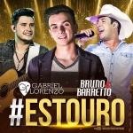 Gabriel Lorenzo – #Estouro Part. Bruno & Barretto