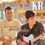 Kleo Dibah & Rafael – CD E o Tanto Que é Bão