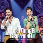 Max Moura & Cristiano – CD Ao Vivo em Campo Grande