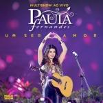 Paula Fernandes – CD Um Ser Amor