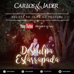 Carlos & Jader – Desculpa Esfarrapada