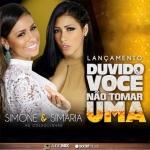 Simone & Simaria – Duvido Você Não Tomar Uma