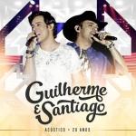 Guilherme & Santiago – CD Acústico – 20 Anos