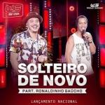 Wesley Safadão – Solteiro de Novo Part. Ronaldinho Gaúcho