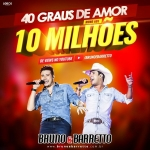 """Bruno & Barretto comemoram o sucesso de """"40 Graus de Amor"""" e anunciam novidades"""