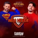 Evandro & Henrique – Meu Herói