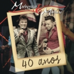 Matogrosso & Mathias – CD 40 Anos – Ao Vivo