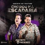 João Neto & Frederico – Chorou na Escadaria
