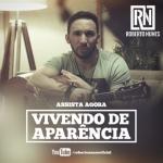 Roberto Nunes – Vivendo de Aparência