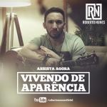 """Roberto Nunes lança novo clipe """"Vivendo de Aparência"""""""