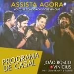 João Bosco & Vinícius – Programa de Casal Part. César Menotti & Fabiano