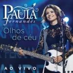 Paula Fernandes – Olhos de Céu
