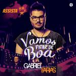 Gabriel Farias – Vamos Ficar de Boa