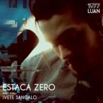 Luan Santana – Estaca Zero Ft Ivete Sangalo