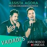 João Bosco & Vinícius – Vaidades