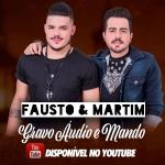 Fausto & Martim – Gravo Áudio e Mando