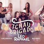 """Léo & Raphael lançam a música """"Tchau Brigado"""""""